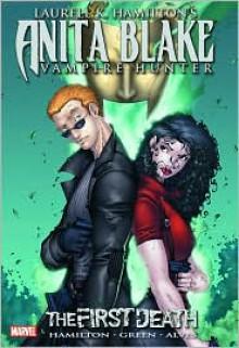 Anita Blake, Vampire Hunter: The First Death - Laurell K. Hamilton, Jonathon Green, Wellington Alves, Jonathan Green