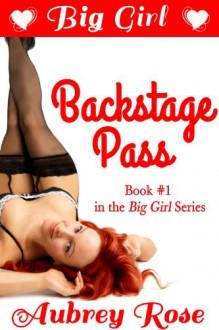 Big Girl Backstage Pass - Aubrey Rose
