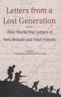Letters From A Lost Generation: First World War Letters of Vera Brittain and Four Friends -