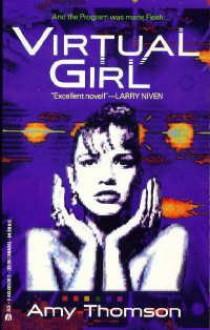 Virtual Girl - Amy Thomson