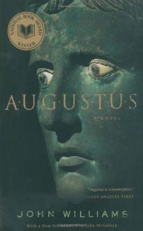 Augustus: A Novel - John Edward Williams