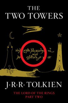 The Two Towers: Being the Second Part of The Lord of the Rings (Lord of the Rings Number 2) - J.R.R. Tolkien