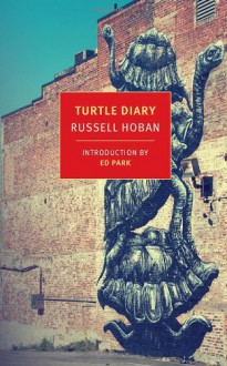 Turtle Diary - Russell Hoban, Ed Park