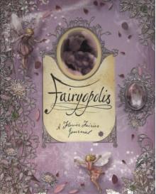 Fairyopolis: A Flower Fairies Journal - Cicely Mary Barker;Glen Bird;Liz Catchpole
