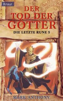 Der Tod der Götter - Mark Anthony, Andreas Decker