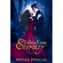 Falling From Eternity - Megan Duncan