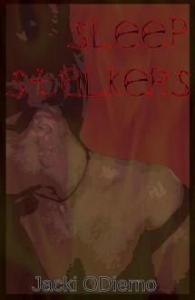 Sleep Stalkers - Jacki O'Dierno