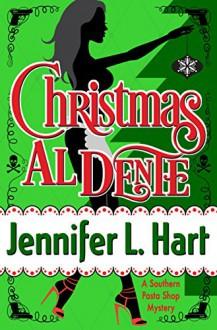 Christmas Al Dente - Jennifer L. Hart