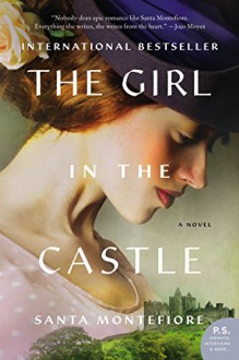 The Girl in the Castle: A Novel (Deverill Chronicles) - Santa Montefiore