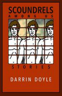 Scoundrels Among Us - Darrin Doyle
