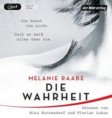 DIE WAHRHEIT: Thriller - Nina Kunzendorf,Melanie Raabe,Florian Lukas