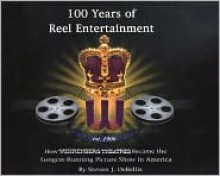 100 Years of Reel Entertainment - David DeBelis