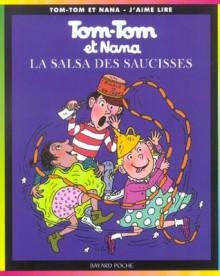 Tom Tom Et Nana: La Salsa Des Saucisses - Jacqueline Cohen, Évelyne Reberg, Bernadette Després