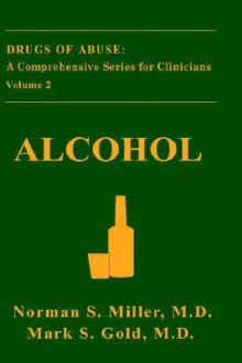 Alcohol - Norman S. Miller, Mark S. Gold