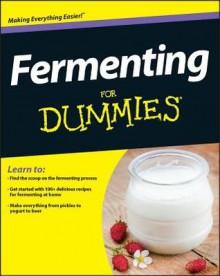 Fermenting For Dummies (For Dummies (Cooking)) - Marni Wasserman, Amelia Jeanroy
