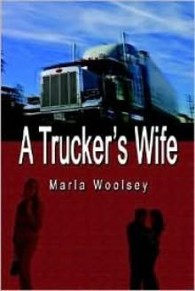 A Trucker's Wife - Marla Woolsey