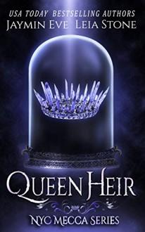 Queen Heir (NYC Mecca Series) (Volume 1) - Leia Stone,Jaymin Eve