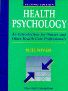 Health Psychology: An Introduction for Nurses and Other Health Care Professionals - Neil Niven
