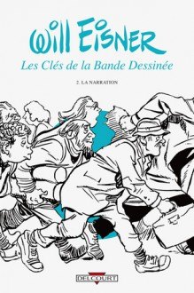 La narration (Les Clés de la bande dessinée, #2) - Will Eisner