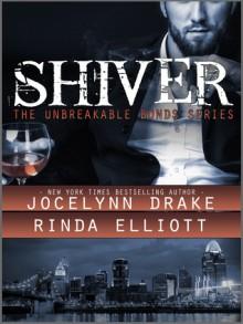 Shiver (Unbreakable Bonds #1) - Jocelynn Drake,Rinda Elliott