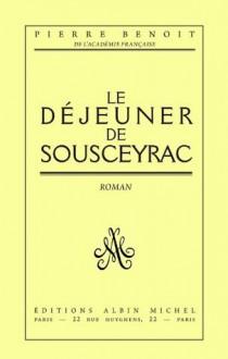 Le Déjeuner de Sousceyrac (French Edition) - Pierre Benoit