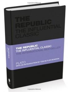 The Republic: The Influential Classic - Plato, Tom Butler-Bowdon