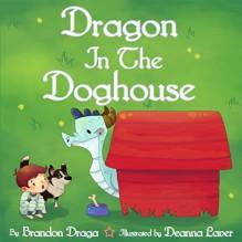 Dragon in the Doghouse - Brandon Draga, Deanna Laver