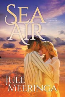 Sea Air - Jule Meeringa,Terry Laster
