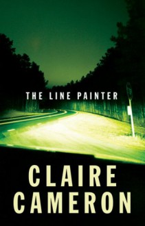 The Line Painter - Claire Cameron