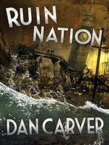 Ruin Nation - Dan Carver