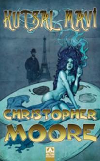 Kutsal Mavi - Christopher Moore, Esat Ören