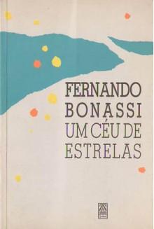 Um CéU De Estrelas - Fernando Bonassi