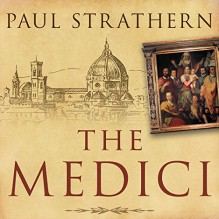 The Medici: Power, Money, and Ambition in the Italian Renaissance - Tantor Audio,Paul Strathern,Derek Perkins