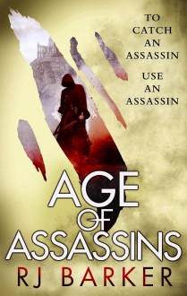 Age of Assassins - R.J. Barker