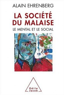 La Société Du Malaise - Alain Ehrenberg