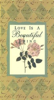 Love is a Beautiful Thing - Esther L. Beilenson