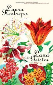 Land der Geister - Laura Restrepo, Elisabeth Müller