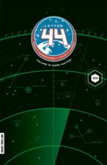 Letter 44 Volume 3: Dark Matter - Charles Soule,Dan Jackson