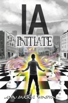 IA: Initiate - John Darryl Winston,Valerie Winston,Video Explainers,Deon Mixon Jr.,Jones Heraux,Bobbi-Lee Hunt