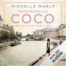 Mademoiselle Coco und der Duft der Liebe - Michelle Marly,Tessa Mittelstaedt,Audible Studios