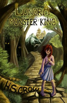 Lunora and the Monster King - H.S. Crow