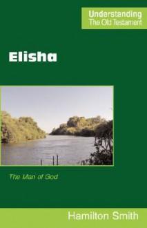Elisha - Hamilton Smith