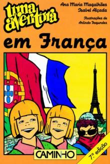 Uma Aventura em França - Ana Maria Magalhães, Isabel Alçada