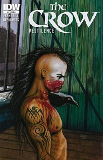 The Crow: Pestilence #2 - Frank Bill, Drew Moss, James O'Barr