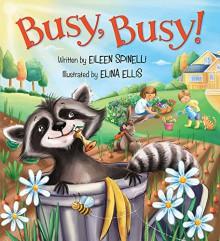 Busy, Busy! - Elina Elllis,Eileen Spinelli