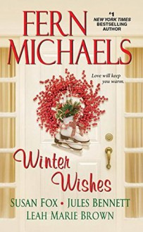 Winter Wishes - Fern Michaels, Susan Fox, Jules Bennett, Leah Marie Brown