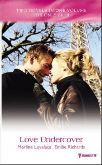 Love Undercover - Merline Lovelace, Emilie Richards
