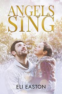 Angels Sing - Eli Easton