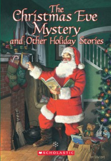 Christmas Eve Mystery...and Other Holiday Stories - Scholastic Inc.
