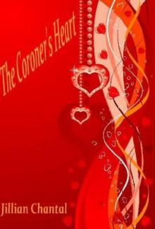 The Coroner's Heart - Jillian Chantal